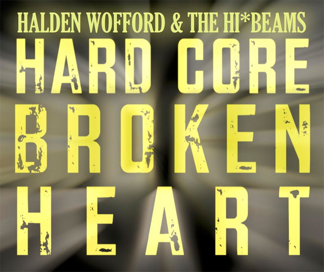 Hard Core Broken Heart